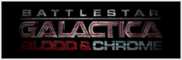 Battlestar Galactica Blood and Chrome épisodes 1 et 2